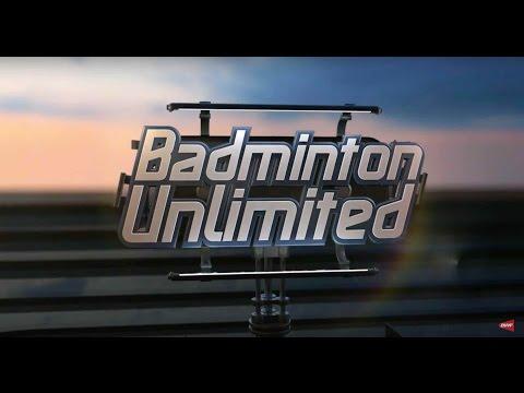 Badminton Unlimited 2017 | Episode 167