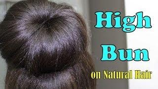 getlinkyoutube.com-Natural Hair: High Bun