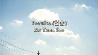 Practice (연습) - Ha Yeon Soo (Eng sub|Han|Rom)