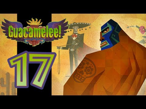 Let's Play Guacamelee - EP17 - Play This Game!