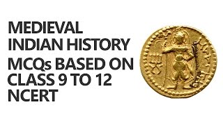 Medieval Indian History: MCQs based on Class 9 to 12 NCERT [UPSC CSE/IAS Preparation]