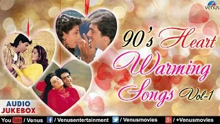 90's Heart Warming Songs - Vol .1 | Hindi Songs | Bollywood Romantic Songs | Audio Jukebox