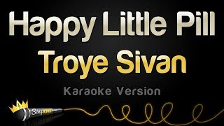 Troye Sivan - Happy Little Pill (Karaoke Version)