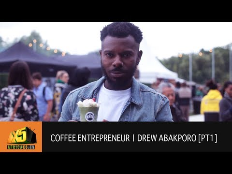 Coffee Entrepreneur Drew Abakporo | Discusses
