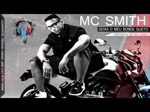 Mc Smith   Deixa O meu bonde queto  ( Lanamento 2013 ) ' Video Oficial 2013   Musica Nova