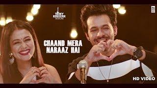 Chaand Mera Naraaz Hai - Tony Kakkar & Neha Kakkar   Tony Kakkar Sessions