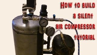 getlinkyoutube.com-DIY How to build make your own silent air compressor - step by step