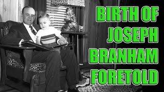 BIRTH OF JOSEPH BRANHAM - Believe The Sign Refuted