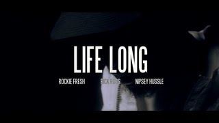 Rockie Fresh - Life Long (feat. Rick Ross & Nipsey Hussle) [Trailer]