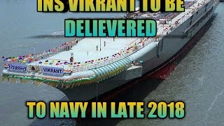 getlinkyoutube.com-(HINDI) INS VIKRANT TO BE DELIEVERED TO INDIAN NAVY BY LATE 2018 SAYS REAR ADMIRAL GONE VIRAL