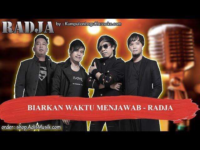 BIARKAN WAKTU MENJAWAB -  RADJA Karaoke