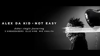 NOT EASY - ALEX DA KID FEAT X AMBASSADORS, ELLE KING, WIZ KHALIFA Karaoke