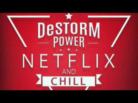 DeStorm Power - Netflix and Chill Audio [explicit]