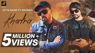 Khatra | Gitta Bains Ft. Bohemia | Latest Punjabi Songs 2018 | Humble Music