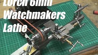 getlinkyoutube.com-Lorch 6mm Watchmakers Lathe - Part 1 - Overview