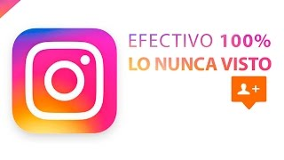 Cómo ganar seguidores en Instagram - Sin seguir a nadie - Sin monedas - Sin hashtag - EFECTIVO 2016