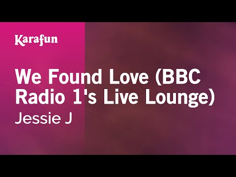 Karaoke We Found Love (BBC Radio 1's Live Lounge) - Jessie J *