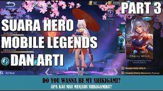 SUARA HERO MOBILE LEGENDS BESERTA ARTI (Bahasa Indonesia) Part 3