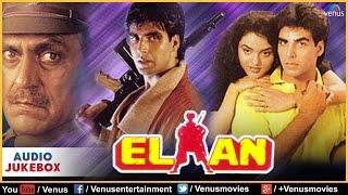 Elaan Full Songs   Akshay Kumar, Madhu, Mohnish Behl, Amrish Puri   Audio Jukebox