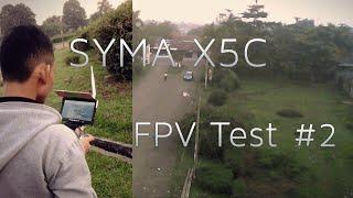 getlinkyoutube.com-Syma X5C: FPV Test #2