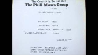 The Phill Musra Group - The Creator is so Far Out