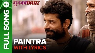 Paintra - Full Song with lyrics | Mukkabaaz | Nucleya & Divine | Anurag Kashyap