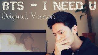 getlinkyoutube.com-BTS(방탄소년단) - I NEED U (Original version)   [ REACTION ]