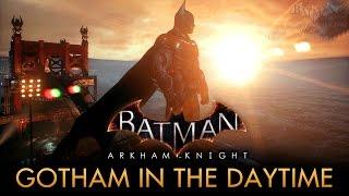 getlinkyoutube.com-Batman: Arkham Knight - Gotham City in the Daytime [PC Mod]