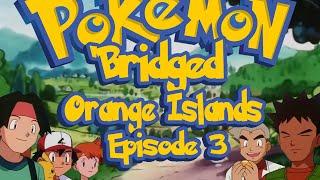 getlinkyoutube.com-Pokemon 'Bridged Orange Islands Special Episode 3: Return - Elite3