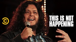getlinkyoutube.com-This Is Not Happening - Felipe Esparza - A Violent Journey to Comedy - Uncensored
