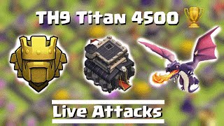 getlinkyoutube.com-Clash of Clans | TH9 Titan 4500 | Live Attacks + Live Defense