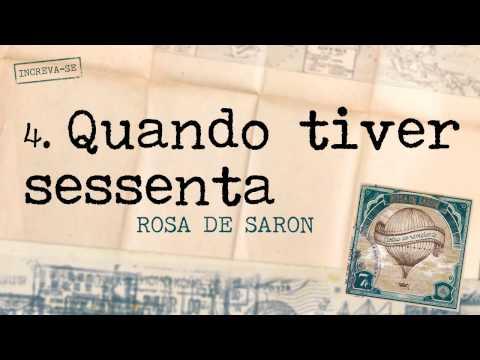 Rosa de Saron - Quando Tiver Sessenta (Álbum Cartas ao Remetente)