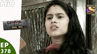 Crime Patrol Dial 100 - क्राइम पेट्रोल - Episode 378 - Haryana Missing Girl Case -30th January, 2017