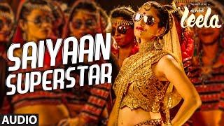'Saiyaan Superstar' Full Song (Audio) | Sunny Leone | Tulsi Kumar | Ek Paheli Leela width=