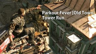getlinkyoutube.com-Dying Light Parkour Fever [Old Town] Tower Run