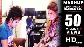 Umar Duzz Feat Naseebo Lal- | Mashup Song | 2017
