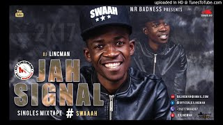 JAH SIGNAL SINGLES MIXTAPE (SEPT 2017) -MIXED BY DJ LINCMAN - OFFICIAL AUDIO