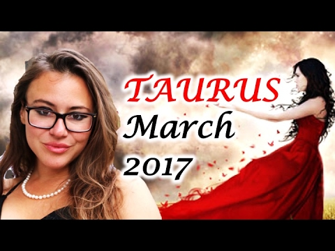 TAURUS March 2017 Horoscope. Venus Retrograde Takes  U to the PAST to Complete KARMA!