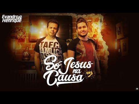 Evandro e Henrique - Só Jesus na Causa
