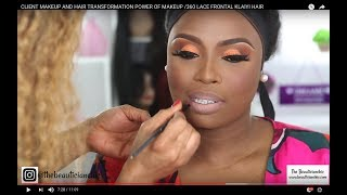 CLIENT MAKEUP AND HAIR TRANSFORMATION POWER OF MAKEUP /360 LACE  FRONTAL KLAIYI HAIR