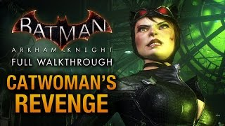 getlinkyoutube.com-Batman: Arkham Knight - Catwoman's Revenge (Full DLC Walkthrough)