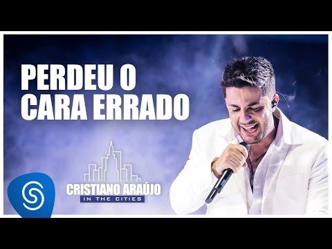Cristiano Ara�jo - Perdeu o cara errado - (DVD in The Cities) [V�deo Oficial]