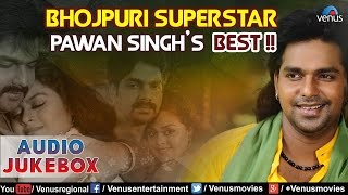 getlinkyoutube.com-Bhojpuri Superstar - Pawan Singh's Best : Bhojpuri Hits || Audio Jukebox