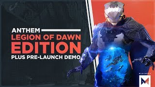 Anthem: Legion Of Dawn Edition, Pre-order Bonuses & Pre-launch Demo Announced