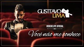 getlinkyoutube.com-Gusttavo Lima - Você Não Me Conhece (Clipe Oficial)