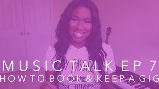 MUSIC TALK EP 7 ∙ HOW TO BOOK & KEEP A GIG | chanelmusic