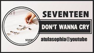 [Phiên âm Tiếng Việt] Don't Wanna Cry - Seventeen