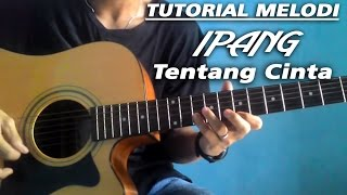 getlinkyoutube.com-Tutorial Melodi 🎸( Ipang - Tentang Cinta )