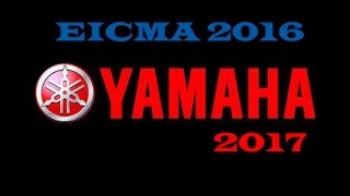 getlinkyoutube.com-YAMAHA 2017 - EICMA 2016 - NEW