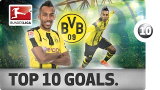 Pierre-Emerick Aubameyang - Top 10 Spectacular Goals